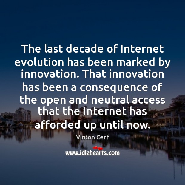 The last decade of Internet evolution has been marked by innovation. That Image