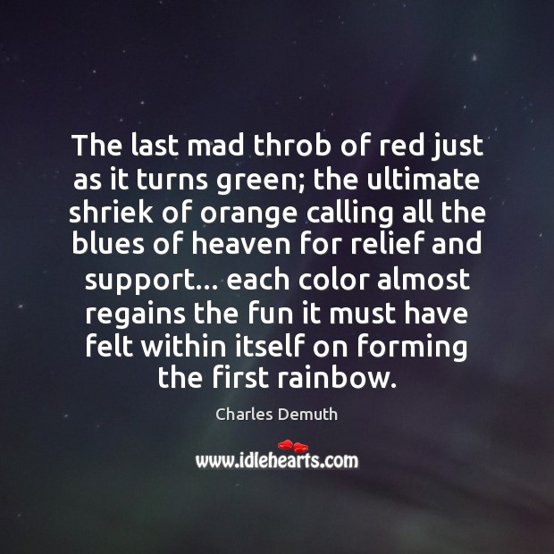 The last mad throb of red just as it turns green; the Charles Demuth Picture Quote