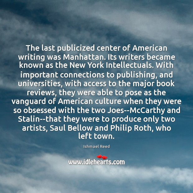 Image, The last publicized center of American writing was Manhattan. Its writers became