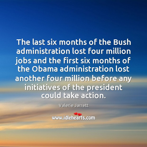 The last six months of the Bush administration lost four million jobs Image