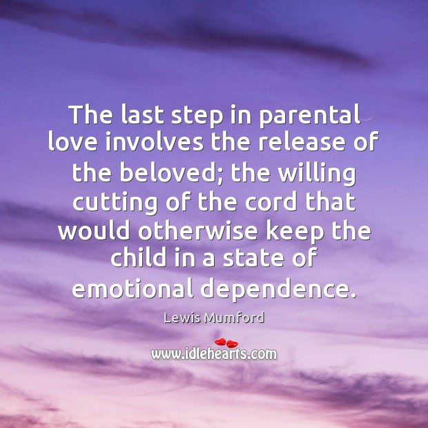 The last step in parental love involves the release of the beloved; Image