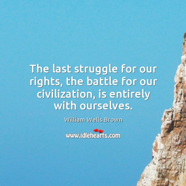 Image, The last struggle for our rights, the battle for our civilization, is entirely with ourselves.