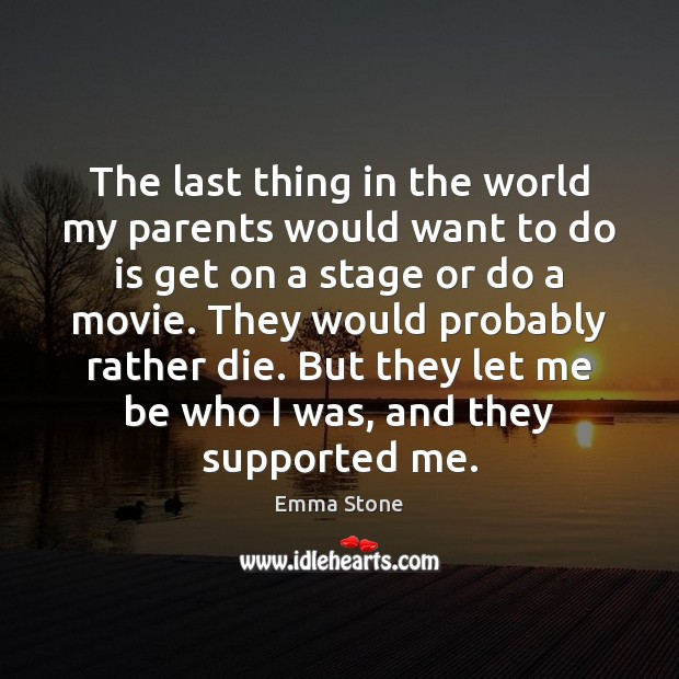 The last thing in the world my parents would want to do Image