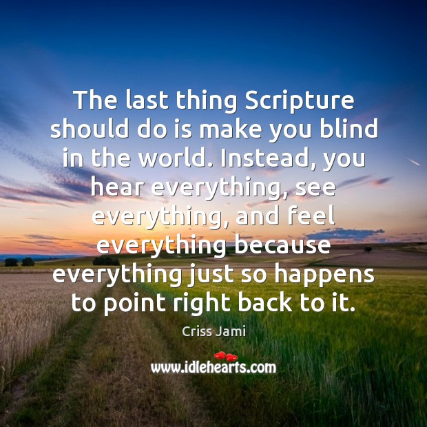 Image, The last thing Scripture should do is make you blind in the