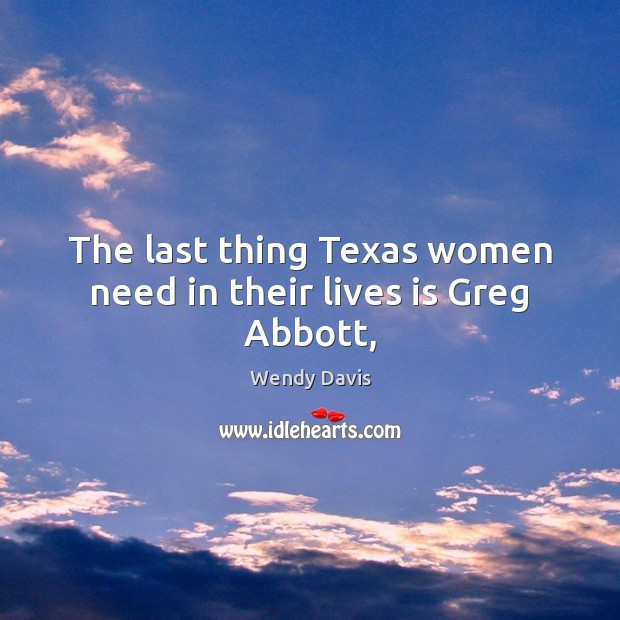 The last thing Texas women need in their lives is Greg Abbott, Image