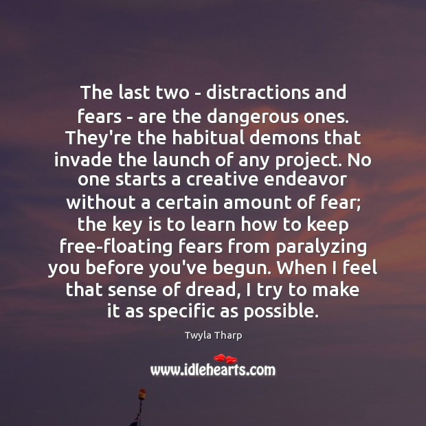 The last two – distractions and fears – are the dangerous ones. Image