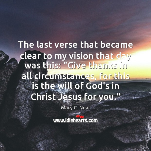 Mary C. Neal Picture Quote image saying: The last verse that became clear to my vision that day was
