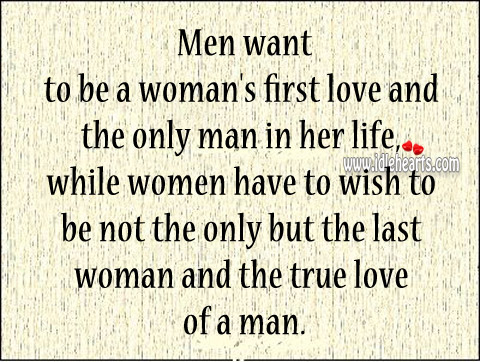 Men want to be a woman's first love and the only man in her life Image