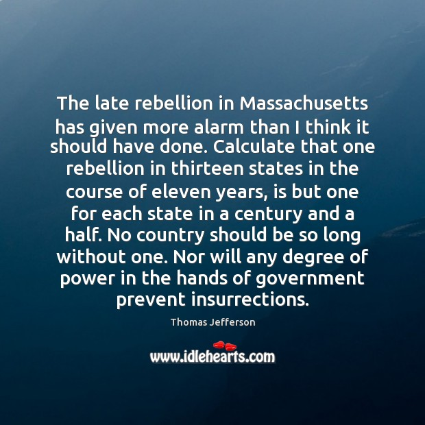 The late rebellion in Massachusetts has given more alarm than I think Image