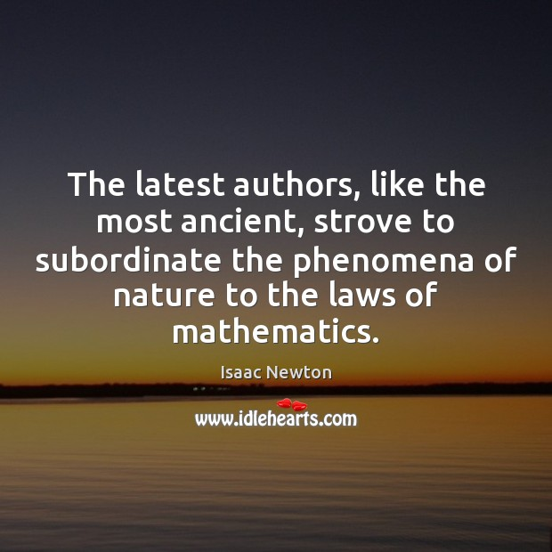 The latest authors, like the most ancient, strove to subordinate the phenomena Image