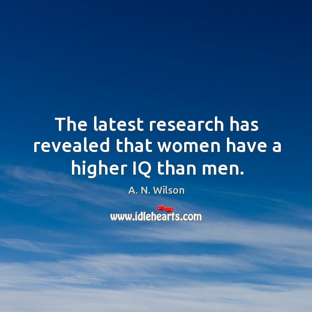 The latest research has revealed that women have a higher iq than men. Image