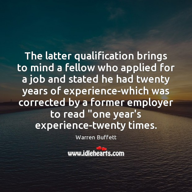Image, The latter qualification brings to mind a fellow who applied for a