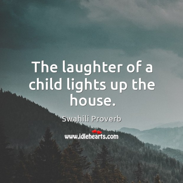 Image, The laughter of a child lights up the house.