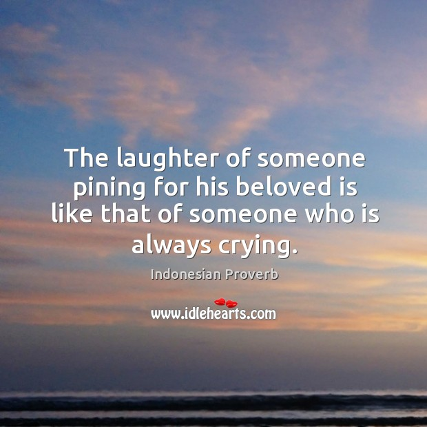 The laughter of someone pining for his beloved is like Indonesian Proverbs Image