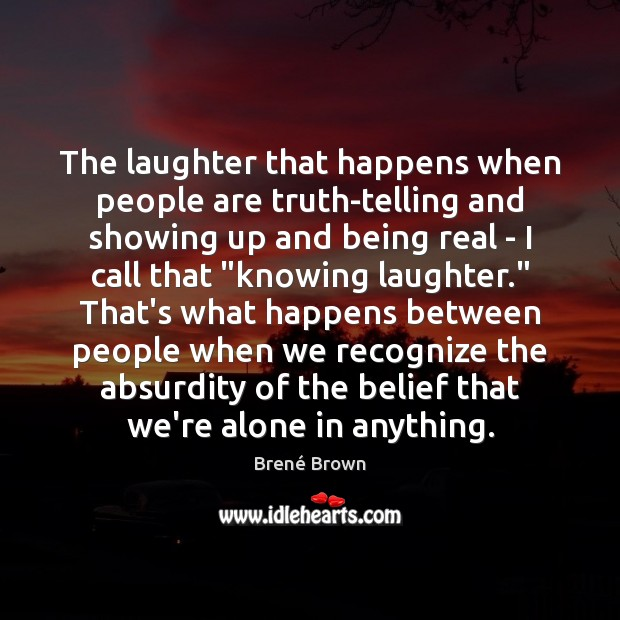 The laughter that happens when people are truth-telling and showing up and Image
