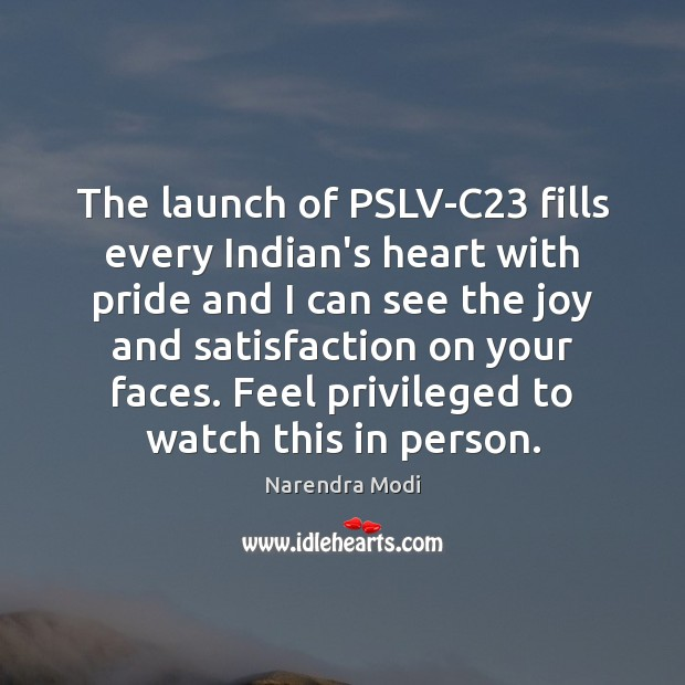 Image, The launch of PSLV-C23 fills every Indian's heart with pride and I