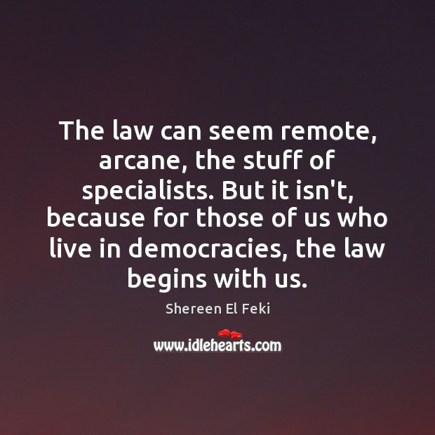 Image, The law can seem remote, arcane, the stuff of specialists. But it