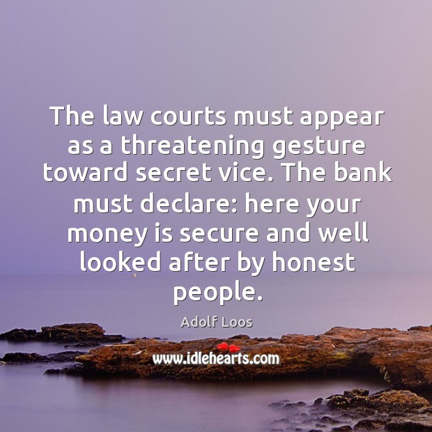 Image, The law courts must appear as a threatening gesture toward secret vice.