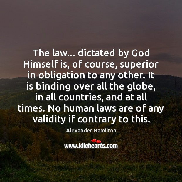 Image, The law… dictated by God Himself is, of course, superior in obligation