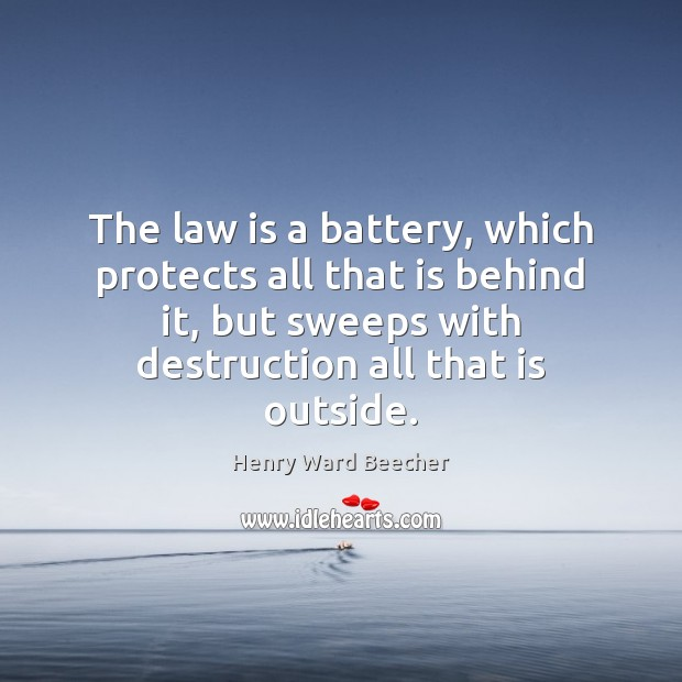 Image, The law is a battery, which protects all that is behind it,