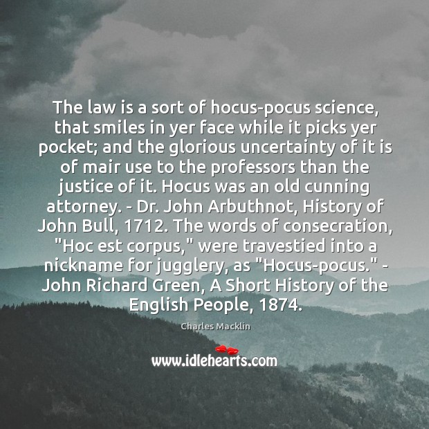 Image, The law is a sort of hocus-pocus science, that smiles in yer