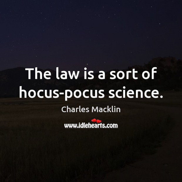 Image, The law is a sort of hocus-pocus science.