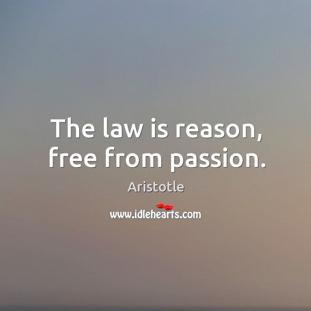 Image, The law is reason, free from passion.