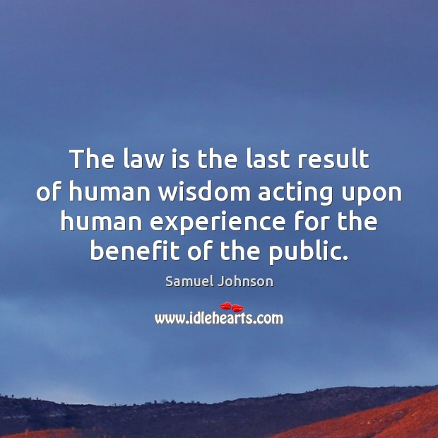 The law is the last result of human wisdom acting upon human Image