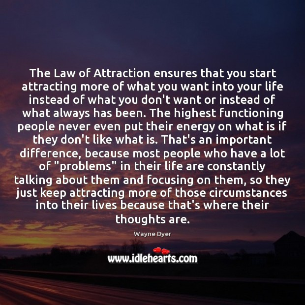 Image, The Law of Attraction ensures that you start attracting more of what