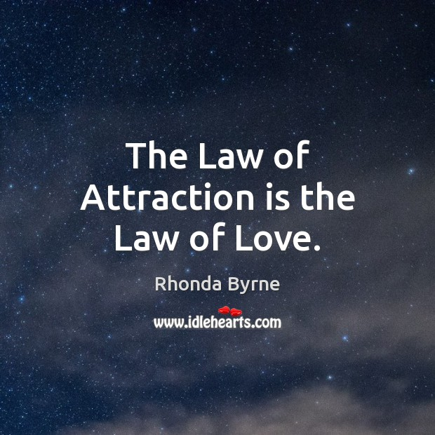 Image, The Law of Attraction is the Law of Love.