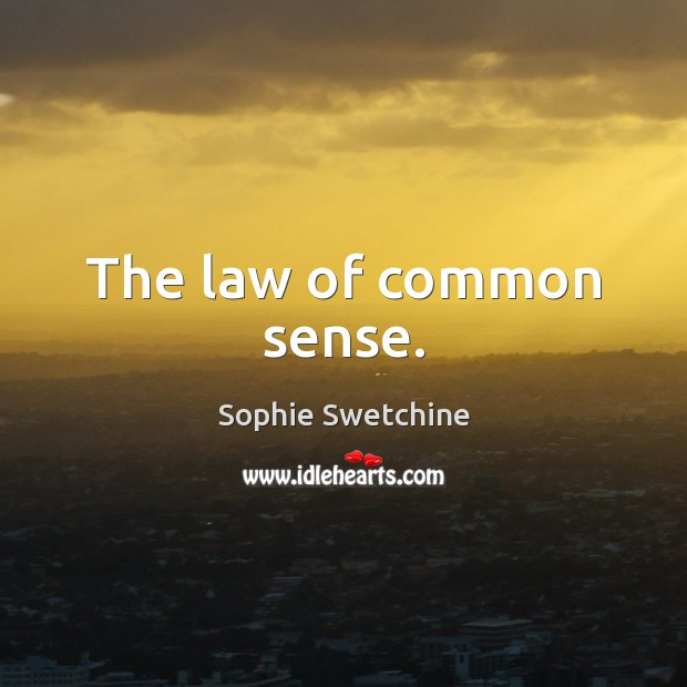 The law of common sense. Sophie Swetchine Picture Quote