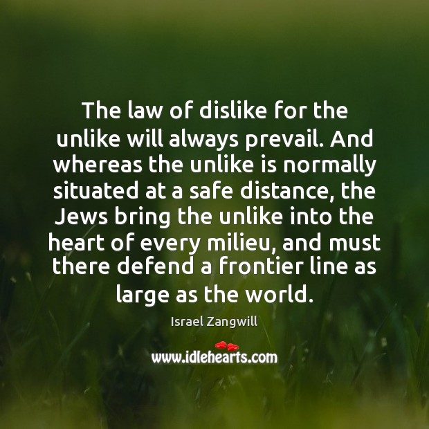 The law of dislike for the unlike will always prevail. And whereas Image