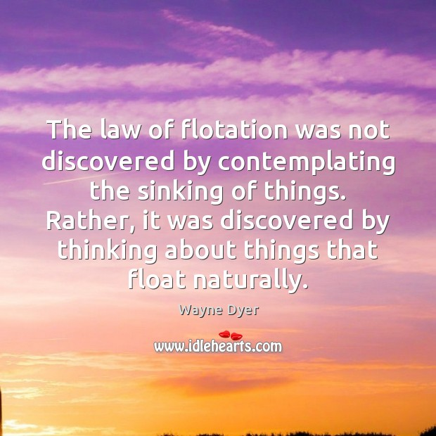 Image, The law of flotation was not discovered by contemplating the sinking of