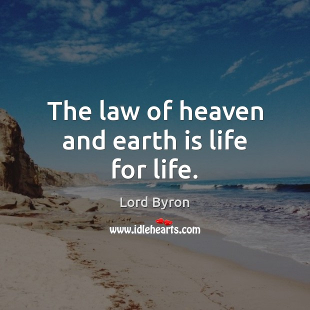 Image, The law of heaven and earth is life for life.