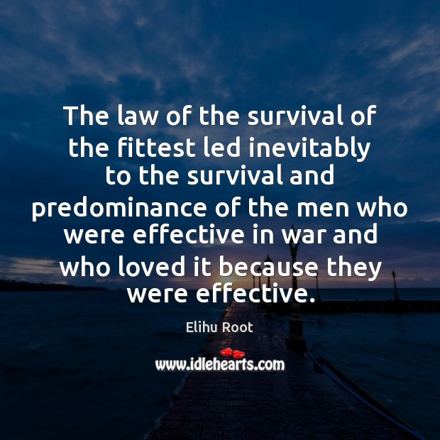 The law of the survival of the fittest led inevitably to the Image