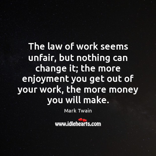 Image, The law of work seems unfair, but nothing can change it; the