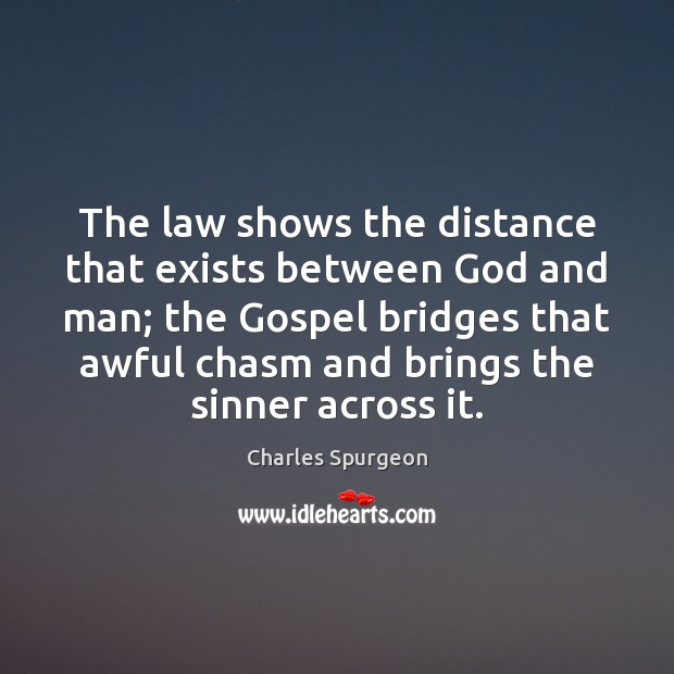 Image, The law shows the distance that exists between God and man; the