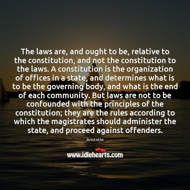 Image, The laws are, and ought to be, relative to the constitution, and