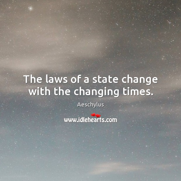 The laws of a state change with the changing times. Image