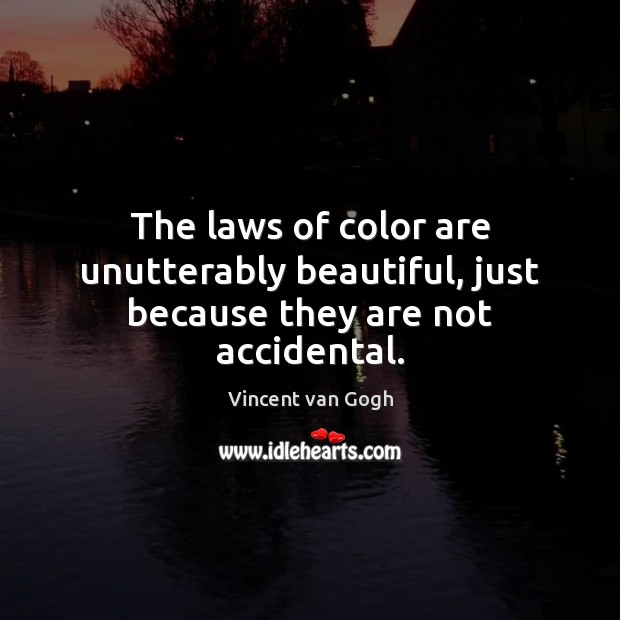 The laws of color are unutterably beautiful, just because they are not accidental. Image
