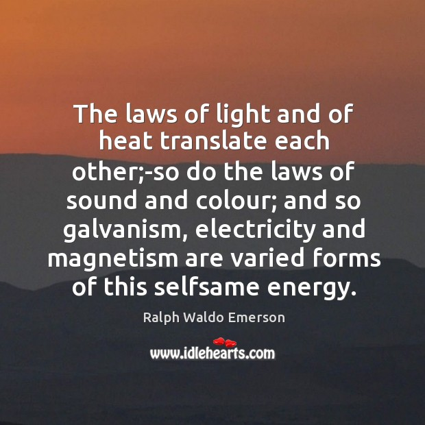 The laws of light and of heat translate each other;-so do Image