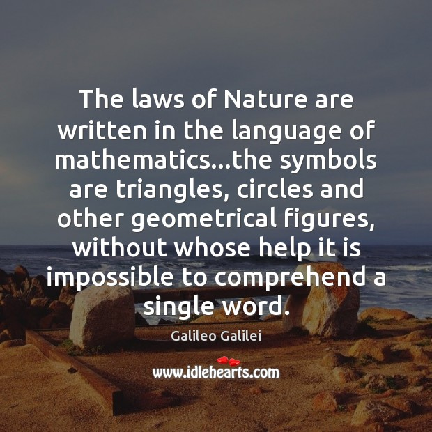 Image, The laws of Nature are written in the language of mathematics…the