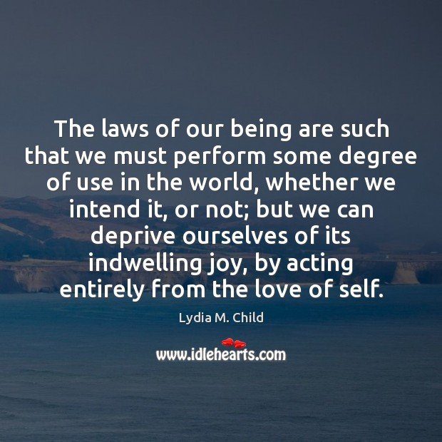 The laws of our being are such that we must perform some Image