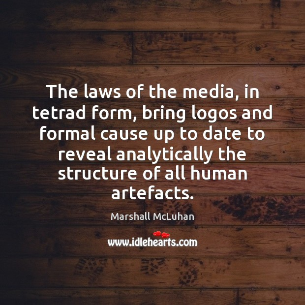The laws of the media, in tetrad form, bring logos and formal Image