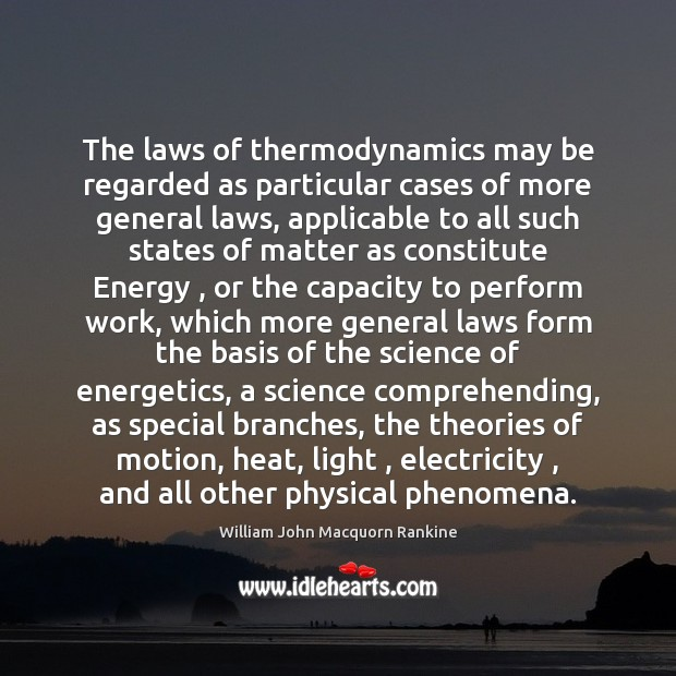 The laws of thermodynamics may be regarded as particular cases of more Image