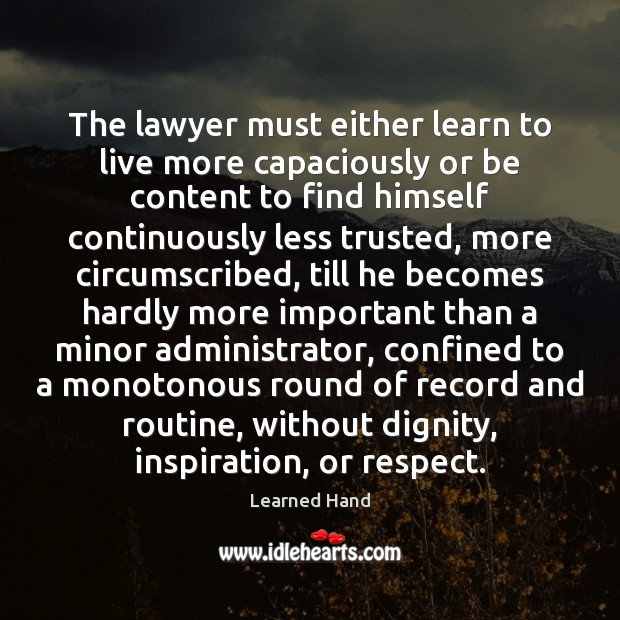 Image, The lawyer must either learn to live more capaciously or be content