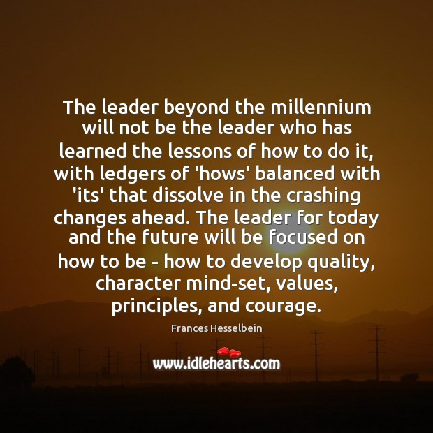 The leader beyond the millennium will not be the leader who has Image