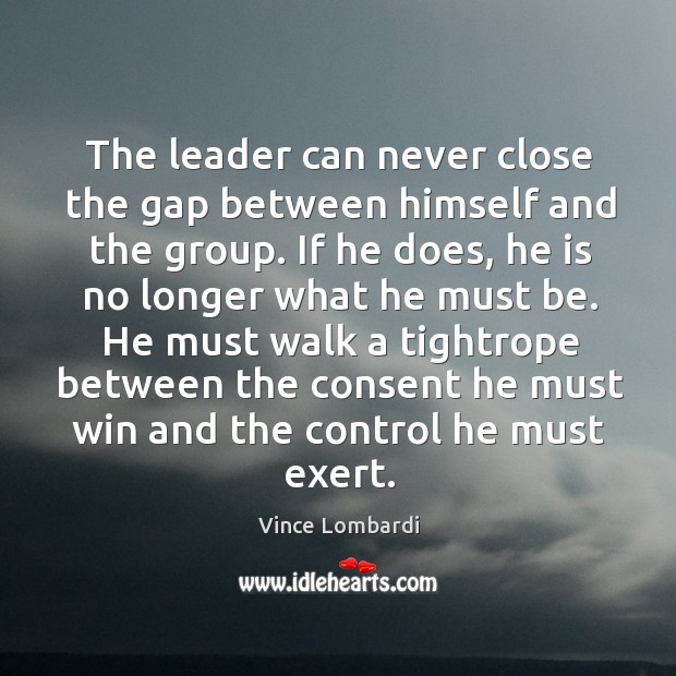 Image, The leader can never close the gap between himself and the group.