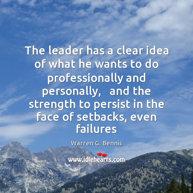 The leader has a clear idea of what he wants to do Warren G. Bennis Picture Quote
