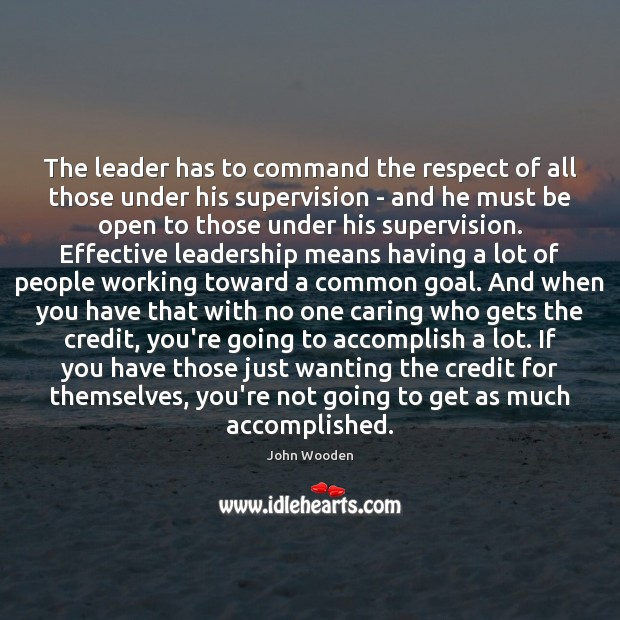 The leader has to command the respect of all those under his Image